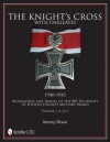 The Knight's Cross with Oakleaves, 1940-1945: Biographies and Images of the 889 Recipients - Jeremy Dixon