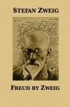 Freud by Zweig - Stefan Zweig, Eden Paul, Cedar Paul