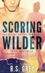 Scoring Wilder - R.S. Grey