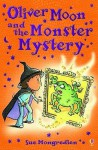 Oliver Moon and the Monster Mystery - Sue Mongredien, Jan McCafferty