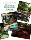 A Portfolio of Outdoor Furnishing Ideas - Cowles Creative Publishing, Cy Decosse Inc.