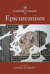 The Cambridge Companion to Epicureanism - James Warren