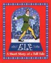 Elf: A Short Story of a Tall Tale - Art Ruiz, David Berenbaum