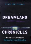 DREAMLAND CHRONICLES: THE STRANGE AND CONTINUING SAGA OF AREA 51 - David Darlington