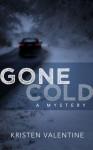 Gone Cold - Kristen Valentine