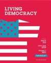 Living Democracy, 2012 Election Edition, Books a la Carte Plus New Mypoliscilab with Etext -- Access Card Package - Daniel M Shea, Joanne Connor Green, Christopher E. Smith