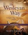 The Wesleyan Way Leader Guide - Scott J. Jones
