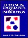 Fuzzy Sets, Uncertainty & Information - George J. Klir, Tina A. Folger