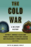 The Cold War: A Military History - David McCullough, Stephen E. Ambrose, Thomas J. Fleming, Caleb Carr, Robert Cowley, Victor Hanson