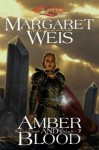 Amber And Blood (Dragonlance) - Margaret Weis