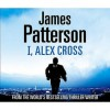 I, Alex Cross - James Patterson, Tim Cain, Michael Cerveis