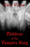 Children of the Vampire King - Elixa Everett