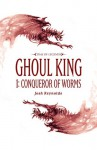 Ghoul King Part I: Conqueror of Worms - Joshua Reynolds