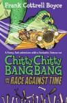 Chitty Chitty Bang Bang and the Race Against Time - Frank Cottrell Boyce