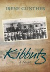 Kibbutz: A Novel - Irene Gunther