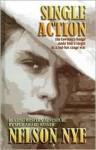 Single Action - Nelson C. Nye
