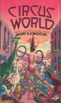 Circus World (Circus World series, Book 1) - Barry B. Longyear