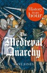 The Medieval Anarchy: History in an Hour - Kaye Jones