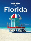 Lonely Planet Florida (Travel Guide) - Lonely Planet, Jeff Campbell, Jennifer Denniston, Adam Karlin, Emily Matchar