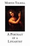 A Portrait of a Lifeartist - Morten Tolboll