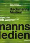 Bachmanns Medien - Oliver Simons, Elisabeth Wagner