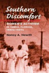 Southern Discomfort: Women's Activism in Tampa, Florida, 1880s-1920s - Nancy A. Hewitt
