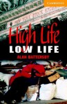High Life, Low Life Book and Audio CD Pack: Level 4 Intermediate (Cambridge English Readers) - Alan Battersby