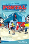 Inside the Postal Bus: My Ride with Lance Armstrong and the U.S. Postal Cycling Team - Michael Barry