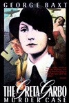 The Greta Garbo Murder Case - George Baxt