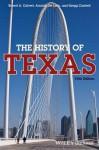 The History of Texas - Robert A Calvert, Arnoldo De Leon, Gregg Cantrell