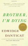 Brother, I'm Dying - Edwidge Danticat
