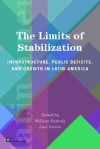 The Limits of Stabilization: Infrastructure, Public Deficits, and Growth in Latin America - William Easterly, Luis Serven