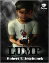 Lump - Robert T. Jeschonek