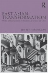 East Asian Transformation: On the Political Economy of Dynamism, Governance and Crisis - Jeffrey Henderson