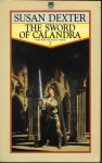The Sword of Calandra (Winter King's War, #2) - Susan Dexter