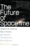 The Future of Spacetime (Norton Paperback) - Stephen Hawking, Timothy Ferris, Igor Novikov, Kip S. Thorne, Alan Lightman, Richard Price