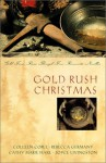 Gold Rush Christmas: Gold Fever Runs Through Four Romantic Novellas - Joyce Livingston, Rebecca Germany, Cathy Marie Hake