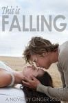This Is Falling (The Falling Series Book 1) - Ginger Scott