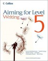 Aiming For Level 5 Writing: Student Book - Christopher Martin, Gareth Calway, Keith West, Robert Francis, Ian Kirby, Caroline Bentley-Davies