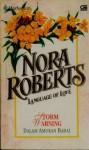 Language of Love : Dalam Amukan Badai (Strom Warning) - Nora Roberts