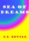 Sea of Dreams - C.L. Bevill