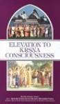 Elevation to Krsna Consciousness - A.C. Bhaktivedanta Swami Prabhupāda, A.C. Bhaktivedanta Swami Prabhupāda