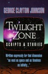 Twilight Zone Scripts and Stories - George Clayton Johnson