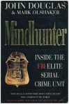 Mindhunter Inside The Fbi Elite Serial Crime Unit - Mark Olshaker