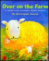 Over on the Farm: A Counting Picture Book Rhyme - Christopher Gunson, Edward Miller