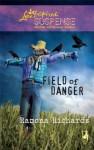 Field of Danger (Steeple Hill Love Inspired Suspense #176) - Ramona Richards