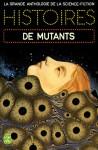 Histoires De Mutants - Gérard Klein