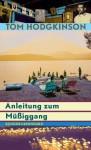 Anleitung zum Müßiggang (German Edition) - Tom Hodgkinson, Bernd Rulkötter