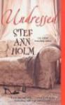 Undressed - Stef Ann Holm