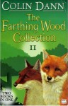 "The Farthing Wood Collection: "" Fox's Feud "" , "" The Fox Cub Bold "" v. 2 - Colin Dann"